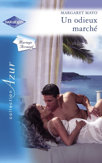 Un odieux marché (Harlequin Azur) ebook by Margaret Mayo