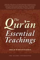 The Qur'an: Essential Teachings ebook by Abdur Raheem Kidwai
