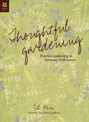 Thoughtful Gardening - Practical gardening in harmony with nature ebook by  Ed Ikin