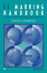 CE Marking Handbook ebook by Lohbeck, Dave