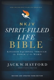 NKJV, Spirit-Filled Life Bible, Third Edition, Ebook - Kingdom Equipping Through the Power of the Word ebook by Jack W. Hayford, Thomas Nelson