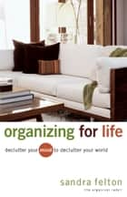 Organizing for Life ebook by Sandra Felton