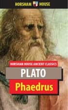 Phaedrus ebook by Plato, Benjamin Jowett (Translator)