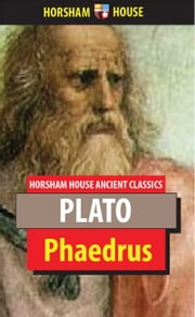 Phaedrus ebook by Plato,Benjamin Jowett (Translator)