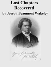 Lost Chapters Recovered ebook by Joseph Beaumont Wakeley