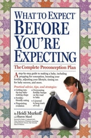 What to Expect Before You're Expecting ebook by Heidi Murkoff,Sharon Mazel