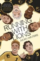 Running with Lions ebook by Julian Winters