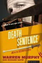 Death Sentence - The Destroyer #80 ebook by Warren Murphy, Richard Sapir