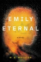 Emily Eternal ekitaplar by M. G. Wheaton