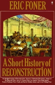 A Short History of Reconstruction ebook by Eric Foner