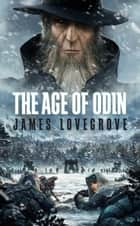 The Age of Odin ebook by James Lovegrove