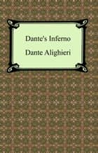 Dante's Inferno (The Divine Comedy, Volume 1, Hell) eBook by Dante Alighieri