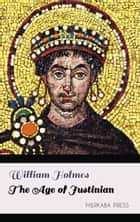 The Age of Justinian 電子書 by William Holmes
