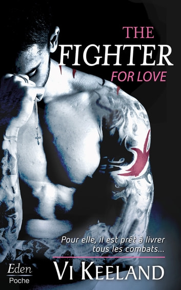 The fighter for love eBook by Vi Keeland