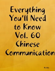 Everything You'll Need to Know Vol. 60 Chinese Communication ebook by RC Ellis
