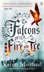 The Falcons of Fire and Ice ebook by Karen Maitland