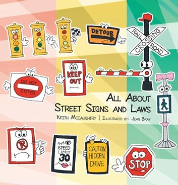 All About Street Signs and Laws ebook by Keith Mccaughtry
