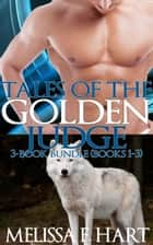 Tales of the Golden Judge: 3-Book Bundle - Books 1-3 ebook by Melissa F. Hart