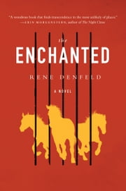 The Enchanted - A Novel ebook by Rene Denfeld