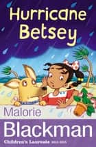 Hurricane Betsey ebook by Malorie Blackman