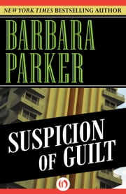 Suspicion of Guilt ebook by Barbara Parker