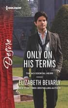 Only on His Terms ebook by Elizabeth Bevarly