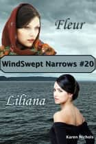 WindSwept Narrows: #20 Fleur & Liliana ebook by Karen Diroll-Nichols
