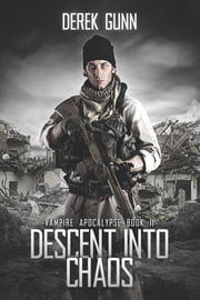 Descent into Chaos ebook by Derek Gunn