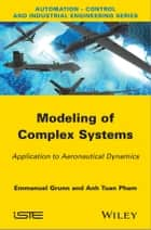 Modeling of Complex Systems ebook by Tuan Anh Pham,Emanuel Grunn