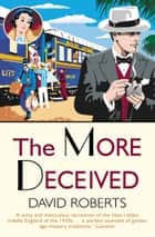 The More Deceived ebook by David Roberts
