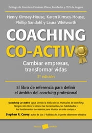 Coaching co-activo - Cambiar empresas, transformar vidas ebook by Henry Kimsey-House,Karen Kimsey-House,Phillip Sandahl,Laura Whitworth,Magalí Martínez Solimán