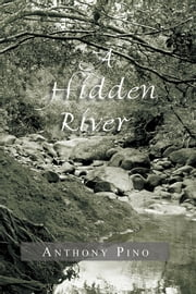 A Hidden River ebook by Anthony Pino