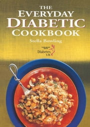 The Everyday Diabetic Cookbook ebook by Stella Bowling