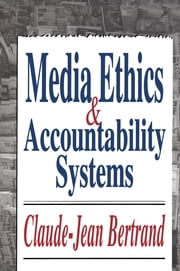 Media Ethics and Accountability Systems ebook by Claude-Jean Bertrand