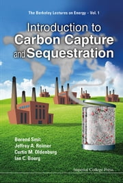 Introduction to Carbon Capture and Sequestration ebook by Berend Smit,Jeffrey A Reimer,Curtis M Oldenburg;Ian C Bourg