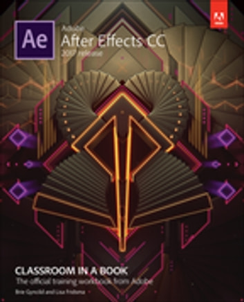 Adobe After Effects Cc Classroom In A Book 2017 Release Ebook By