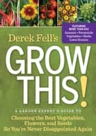 Derek Fell's Grow This! ebook by Derek Fell