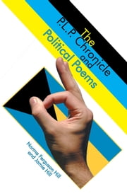 The P.L.P. Chronicle and Political Poems ebook by Norma Ferguson Hill; Jamie Hill