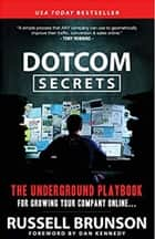 DotCom Secrets: The Underground Playbook for Growing Your Company Online ebook by Rusell Branson