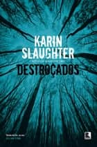 Destroçados ebook by Karin Slaughter