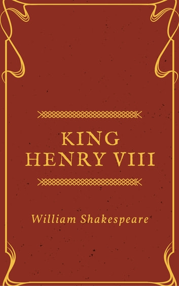 King Henry Viii Annotated Ebook By William Shakespeare