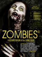 Zombies - A Compendium eBook by Otto Penzler