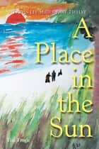 A Place in the Sun ebook by Tim Tingle
