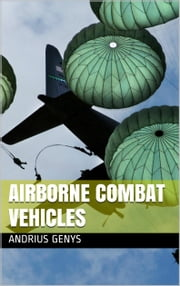 Airborne Combat Vehicles | Military-Today.com ebook by Andrius Genys