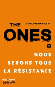 The Ones - tome 2 ebook by Daniel Sweren-becker