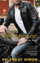 The Protector - Games People Play ebook by HelenKay Dimon