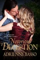 Notorious Deception ebook by Adrienne Basso