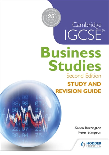 Cambridge IGCSE Business Studies Study and Revision Guide 2nd edition ebook by Karen Borrington,Peter Stimpson
