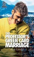 The Professor's Green Card Marriage ebook by