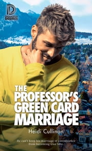 The Professor's Green Card Marriage ebook by Heidi Cullinan